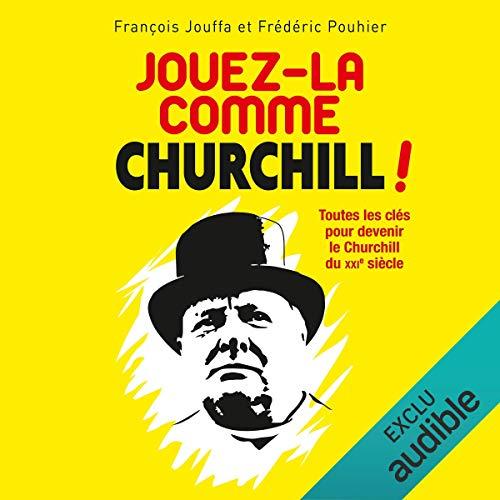 Couverture de Jouez-la comme Churchill !