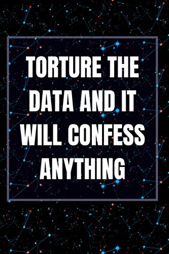 Torture The Data And It Will Confess Anything Notebook: Funny Big Data Dot Grid Notebook Gift Idea For Data Science Nerd, Analyst, Engineer - 100 Pages (6
