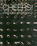 Artpower International: Cheers! Wine Cellar Design II - Ltd. Artpower International Publishing Co.