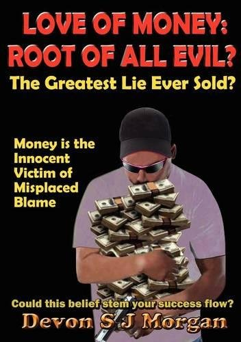 Love of Money: Root of All Evil?