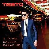Songtexte von Tiësto - A Town Called Paradise