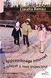 L'apprentissage informel expliqué à mon inspecteur de Claudia Renau (2012) Broché