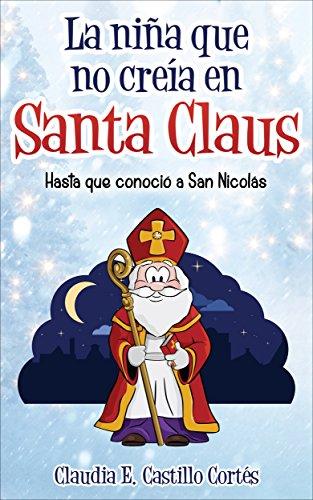 La niña que no creía en Santa Claus: Hasta que conoció a San Nicolás