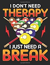 """I Dont Need Therapy I Just Need a Break: Planner Weekly and Monthly for 2020 Calendar Business Planners Organizer For To do list 8,5"""" x 11"""" Pool Billiard Snooker"""