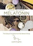 Melatonin: The Natural Supplement for Better Sleep (Ritual Wellness Book 3)