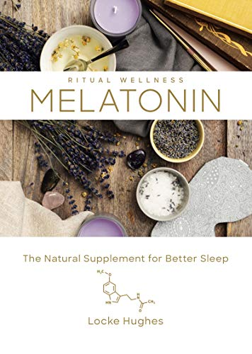 Melatonin: The Natural Supplement for Better Sleep (Ritual Wellness Book 3) (English Edition)