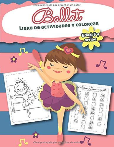Ballet Libro de Actividades y Colorear Edad 5 años y arriba: Bilingual Ballet Book- En Español