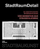 StadtRaumDetail: Die Ausstattung des oeffentlichen Raums vom Bordstein zur Strassenlaterne