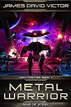 Metal Warrior: Ring of Steel (Mech Fighter Book 7) by [James David Victor]