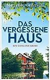Das vergessene Haus (Anki-Karlsson-Reihe 3): Ein Gotland-Krimi