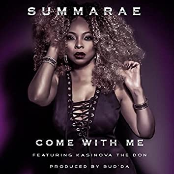 Come With Me (feat. Kasinova the Don)