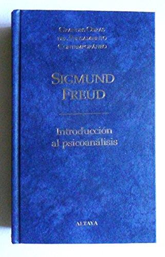 INTRODUCCION AL PSICOANALISIS POR SIGMUND FREUD / ALTAYA, 1999.