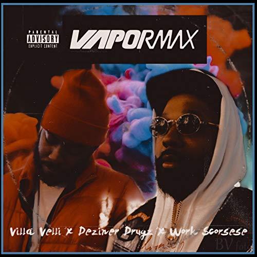 Vapor Max (feat. Villa Velli) [Explicit]