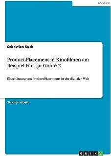 Product-Placement in Kinofilmen am Beispiel Fack ju Göhte 2: Einschätzung von Product-Placements in der digitalen Welt