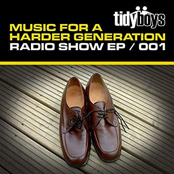 Music For A Harder Generation: Radio Show EP 001