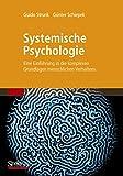 Systemische Psychologie: Eine Einführung in die komplexen Grundlagen menschlichen Verhaltens