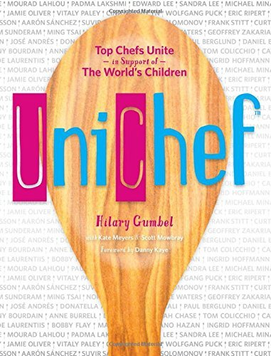 [Unichef: Top Chefs Unite in Support of the World's Children] [By: Hilary Gumbel] [September, 2014]
