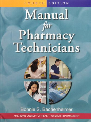 Manual for Pharmacy Technicians and Pharmacy Technician Certification Review Practice Exam