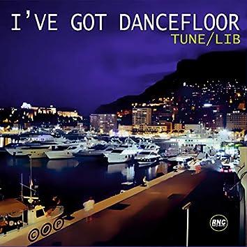 I've Got Dancefloor