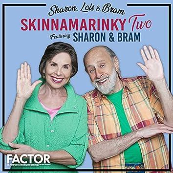 Skinnamarinky Two