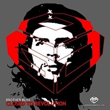 Closed to Revolution (Original)