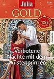 Julia Gold Band 100: Verbotene Nächte mit dem Wüstenprinzen