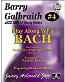 Play Along With Bach: The Complete Bach Two-part Inventions (1 Through 15) Arranged for Two Guitars