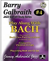 Play Along With Bach: The Complete Bach Two-part Inventions (1 Through 15) Arranged for Two Guitars (Jazz Guitar Study)