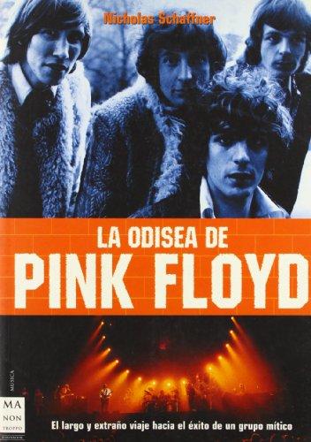 Odisea de pink floyd, la: El largo y extraño viaje hacia el éxito de