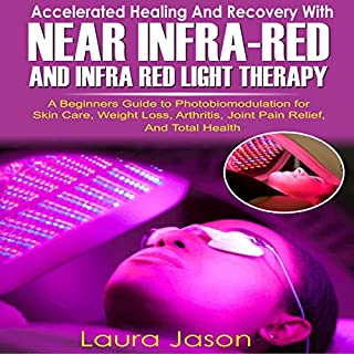 Accelerated Healing and Recovery with Near-Infrared and Infra Red Light Therapy audiobook cover art