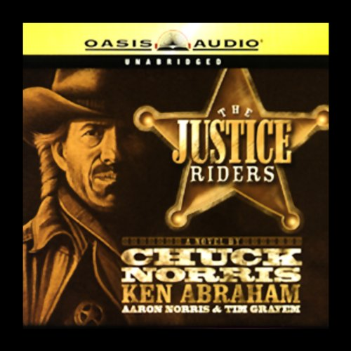 The Justice Riders     Book 1              By:                                                                                                                                 Chuck Norris,                                                                                        Ken Abraham,                                                                                        Aaron Norris,                   and others                          Narrated by:                                                                                                                                 Lee Horsley                      Length: 7 hrs and 27 mins     21 ratings     Overall 4.2