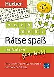 Italienisch ganz leicht noch mehr Rätselspaß: Neue kunterbunte Sprachrätsel für zwischendurch