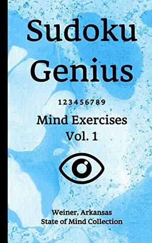 Sudoku Genius Mind Exercises Volume 1: Weiner, Arkansas State of Mind Collection
