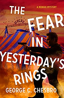 The Fear in Yesterday's Rings (The Mongo Mysteries Book 10) by [George C. Chesbro]