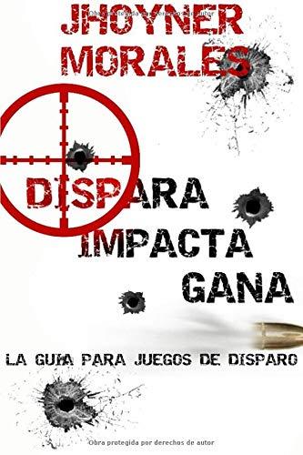 Dispara, Impacta, Gana