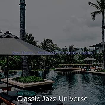 Jazz Piano - Ambiance for Hotel Lobbies