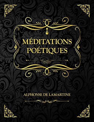 Méditations poétiques: Alphonse de Lamartine