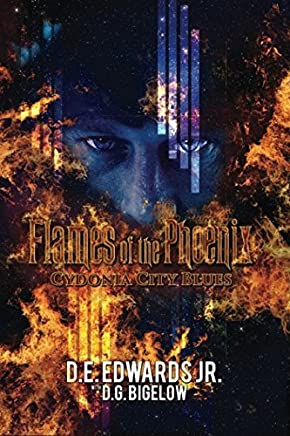 Cydonia City Blues: Episode 15 in the Flames of the Phoenix Saga (Volume 15) [3/5/2017] D. E. Edwards Jr.