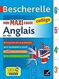 Bescherelle Mon maxi cahier d'anglais 6e, 5e, 4e, 3e: pour progresser en anglais au collège (A1 vers B1)