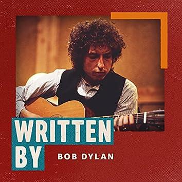 Written By Bob Dylan