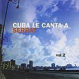 Cuba Le Canta a Serrat by Various (2011-10-11)