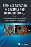 Beam Acceleration in Crystals and Nanostructures: Proceedings of the Workshop - Workshop on Beam Acceleration in Crystals and Nanostructures Fermilab, USA, 24 - 25 Jun 2019