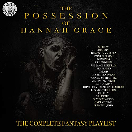 The Possession Of Hannah Grace - The Complete Fantasy Playlist