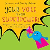 Your Voice is Your Superpower: A Beginner's Guide to Freedom of Speech (and the First Amendment)