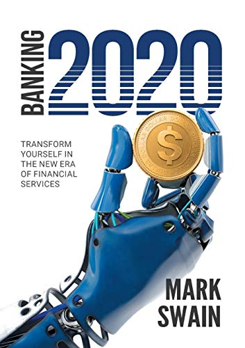 Banking 2020: Transform yourself in the new era of financial services