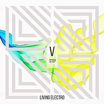 Living Electro - Step V