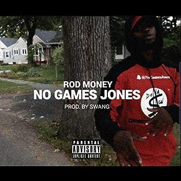 No Games Jones