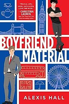 Boyfriend Material by [Alexis Hall]