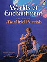 Worlds of Enchantment: The Art of Maxfield Parrish (Dover Fine Art, History of Art) by Maxfield Parrish(2010-02-18)