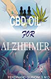 CBD OIL FOR ALZHEIMER: All you need to know about using cbd oil to treat alzheimer